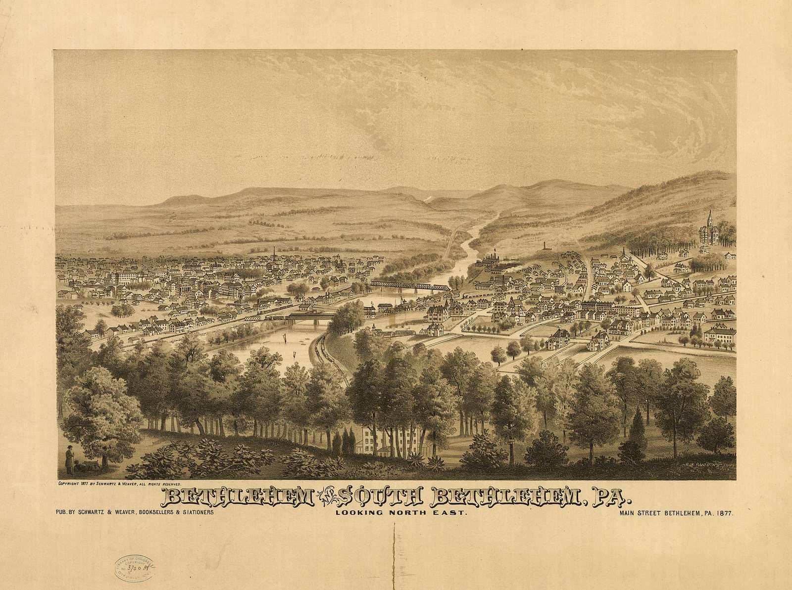 Bethlehem and South Bethlehem, Pa. Looking north east / / G.A. Rudd, N.Y. 1877.