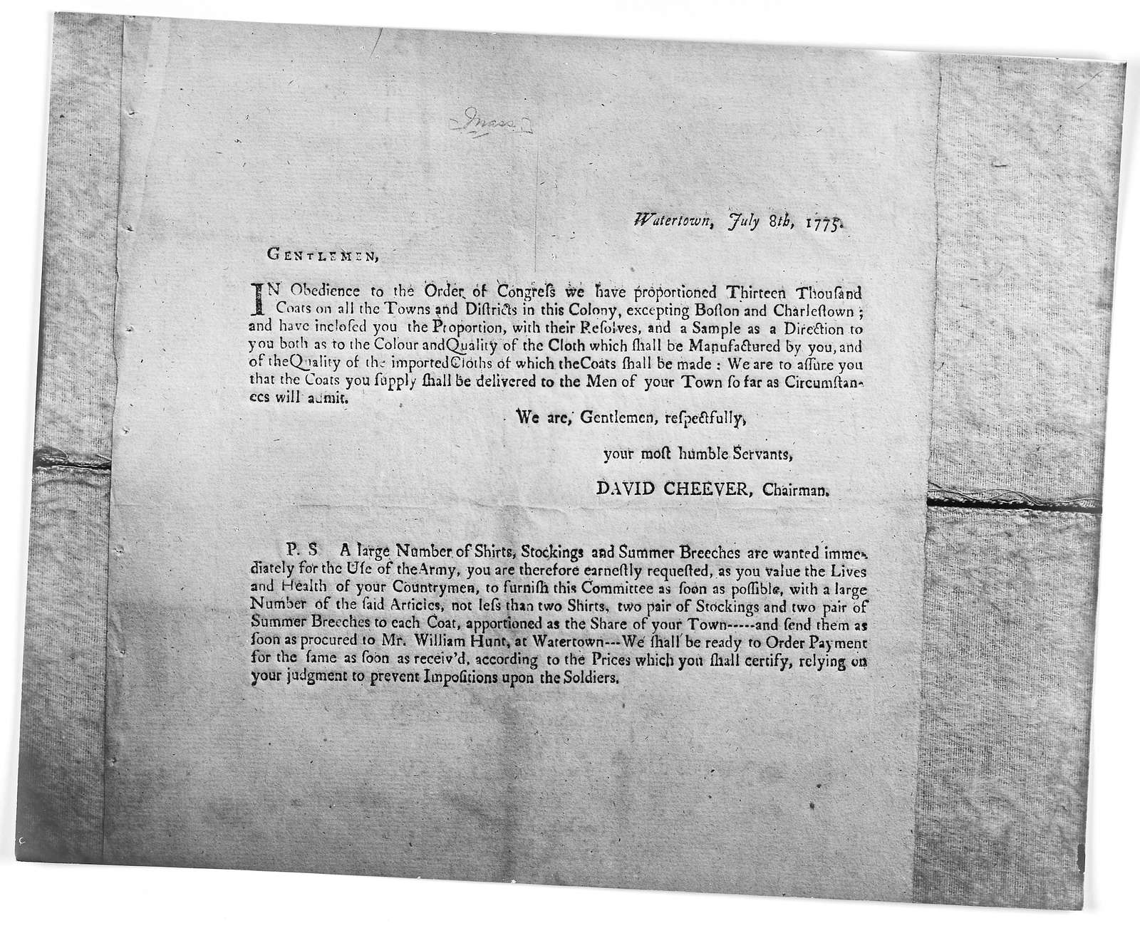 Watertown, July 8th, 1775 Gentlemen. In obedience to the order of Congress, we have proportioned thirteen thousand coats on all the towns and districts in this Colony, excepting Boston and Charlestown; and have inclosued you the proportion, with