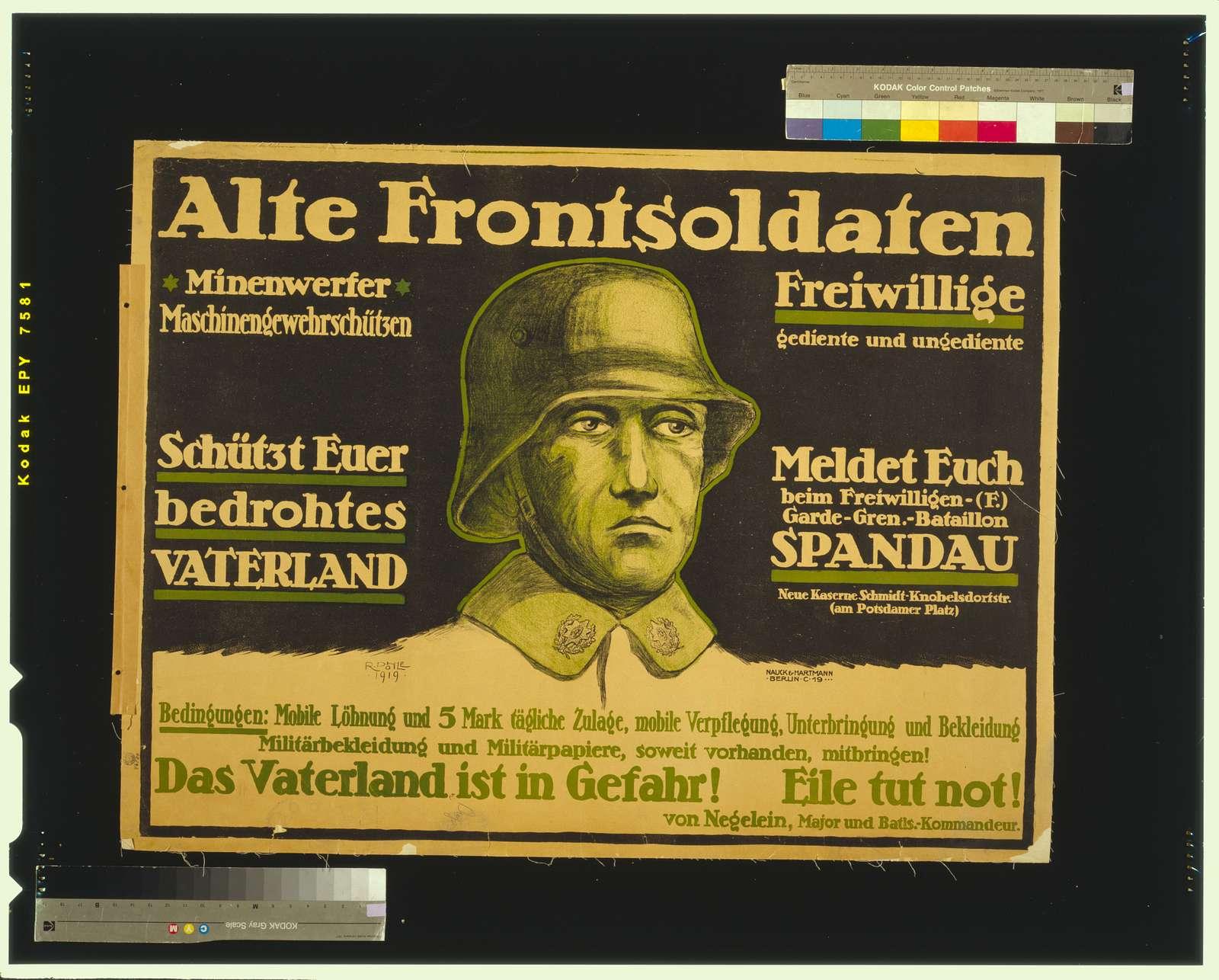 Alte Frontsoldaten ... Das Vaterland is in Gefahr! Eile tut not! / R. Pohle, 1919.