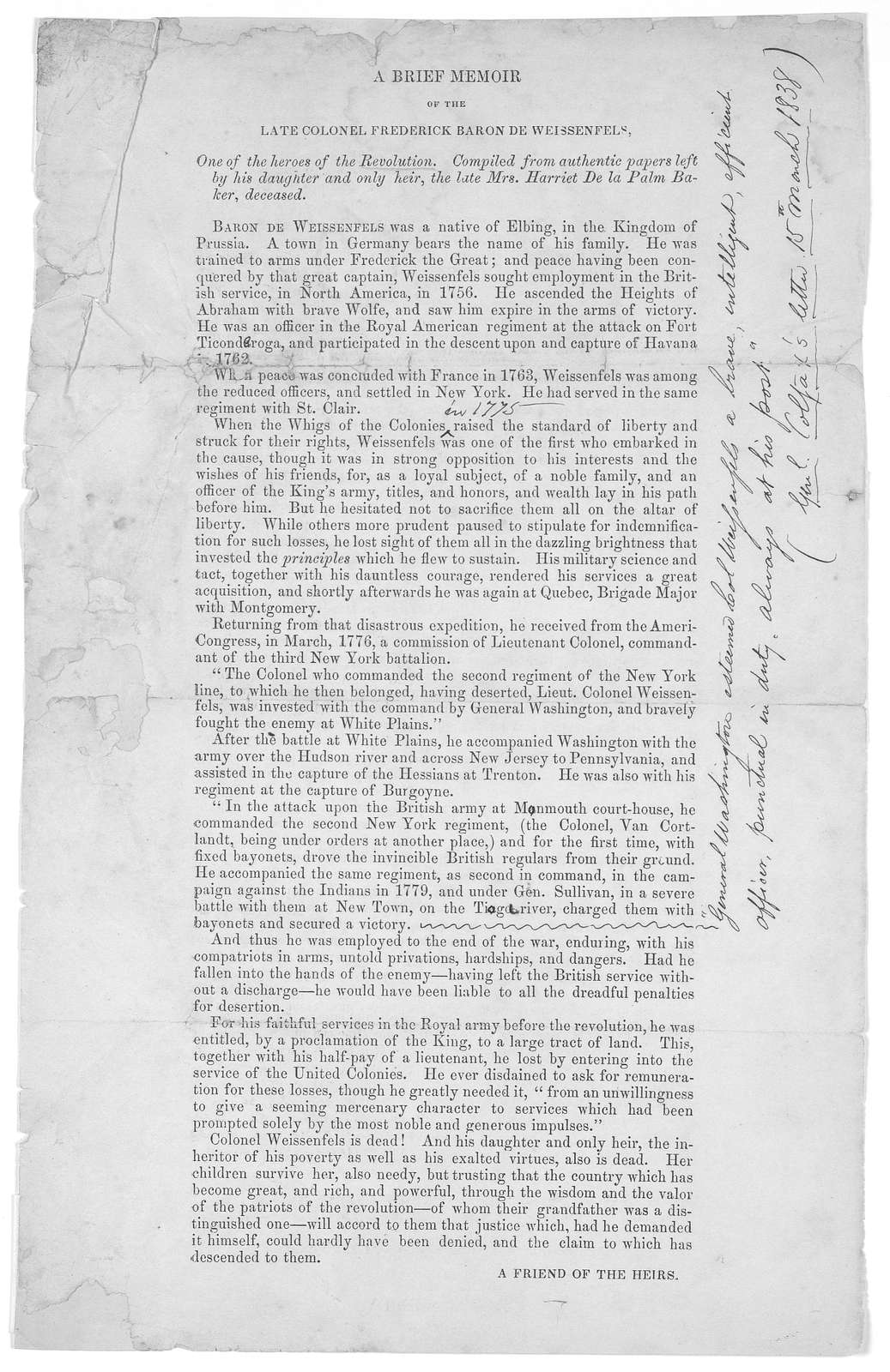 A brief memoir of the late colonel Frederick Baron de Weissenfels. one of the heroes of the Revolution. Compiled from authentic papers left by his daughter and only heir, the late Mrs. Harriet De la Palm Baker, deceased ... [Signed] A friend of